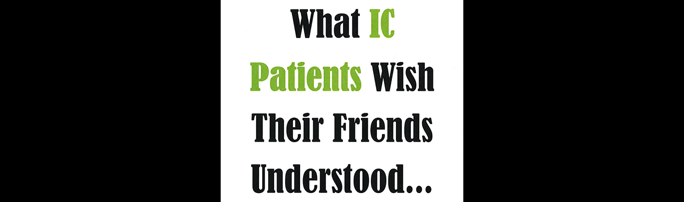 What IC Patients Wish Their Friends Understood